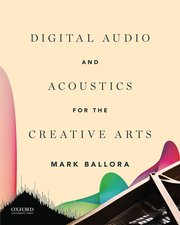 Book cover of Digital Audio and Acoustics for the Creative Arts
