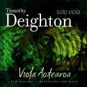 Viola Aotearoa Timothy Deighton gives virtuoso presentations of modern New Zealand repertoire for viola, including three previously unrecorded works. Atoll CDs, acd202