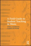 A Field Gulde to Student Teaching in Music