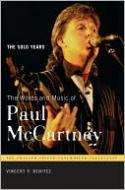 The Words and Music of Paul McCartney: The Solo Years Praeger Singer-Songwriter Collection. Westport, CT: Praeger Publishers, 2010.