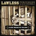 Lawless Percussion & Jazz Ensemble  Jazz Behind Bars Dan Armstrong, producer
