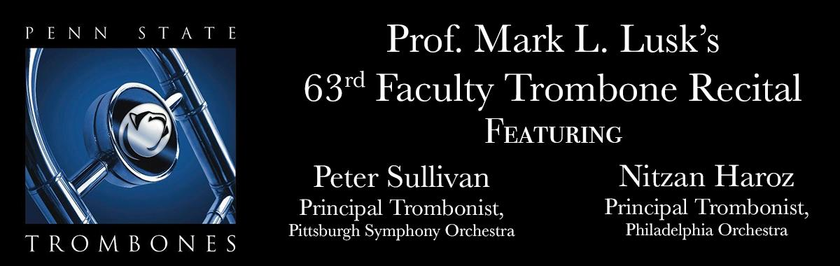Mark Lusk's 63rd Facutly Trombone Recital featuring Nitzan Haroz, Principal Trombonist of the Philadelphia Orchestra and Peter Sullivan, Principal Trombonist of the Pittsburgh Symphony